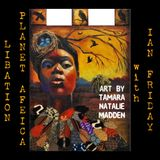 Libation Planet Africa with Ian Friday 11-24-17