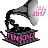TEN SONGS - January 2017
