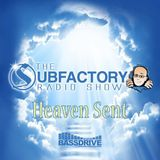 The Subfactory Radio Show - Heaven Sent