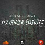 Set Mix Rap Nacional VL.1 (DJ Joker Brasil )