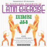『LATIN EXERCISEA&B』MIX CD (rec: 2003')