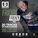 @DJDAYDAY_ / #FridayFrenzyMix 004 [R&B | HIP HOP | AFRO BASHMENT | GRIME]