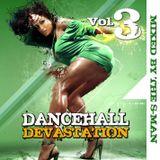 THE S-MAN DANCEHALL DEVASTATION VOL 3