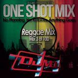 Reggae Mix - One Shot Series - 2014