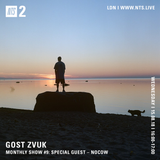 Gost Zvuk w/ Nocow - 15th August 2018