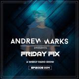 Andrew Marks: Friday Fix 004