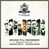 Drunk Till December 2016 - Reggae