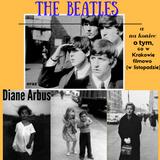 [Ujęcie] odcinek 1: Fotografie Diane Arbus i początki The Beatles