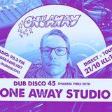 DUB DISCO 45: 2017-10-21: One Away Studio