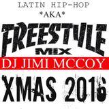 FREESTYLE AKA LATIN HIP HOP MIX XMAS 2016 DJ JIMI M