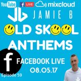 Jamie B's Live Old Skool Anthems On Facebook Live 08.05.17