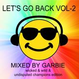 LET'S GO BACK VOL-2 MIXED BY GARBIE