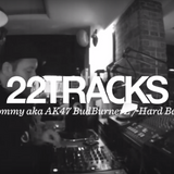 22Tracks Paris Radio • Tommy aka AK47 BudBurNerZ (Hard Bass) • LeMellotron.com