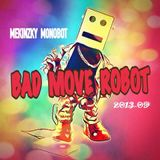 Bad Move Robot Breakz 2o13-09 Mekinzky Monobot Tune