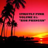 """$trictly Funk Volume 81: """"Koh Phangan"""""""