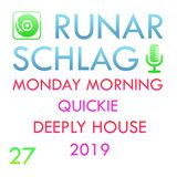Runar Schlag ~ Monday Morning Quickie Deeply House 2019 #027