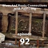 Blues And Roots Connections, with Paul Long: episode 92