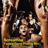 Screamoe - Favela Gang Promo Mix