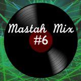 Mastah Mix #6