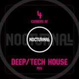 4 Corners of Nocturnall - Deep/Tech House Mix