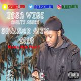 Issa Vibe Multi Genre Summer Mix 2018| Snap: Scarz_100| @DJScarta
