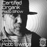 Certified Organik Radio Show Episode 2