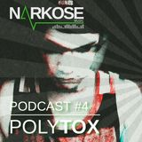 Polytox - Narkose Music Podcast #4