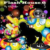 Setlist Flash House 6 (by dj pullga)