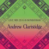 LIVE MIX 22-11-18 BONBONBAR Andrew Claristidge