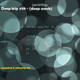 Deep trip #19 - (deep week)