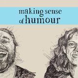 Making Sense of Humour Episode 4 - I Still Want a Funny Valentine