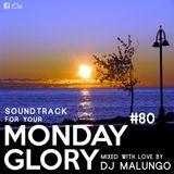 Monday Glory #80