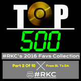 2016 @RadioKC's #Top500 Part 2 Of 10 - From BL To DA