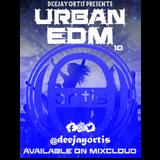 Urban EDM vol 10 By DJ Ortis  EDM house Techno Trance 