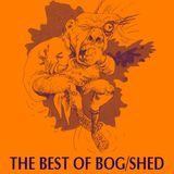 The Best of Bog/Shed
