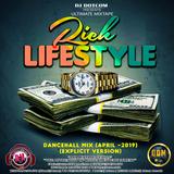 DJ DOTCOM_PRESENTS_RICH LIFESTYLE_DANCEHALL_MIX (APRIL - 2019 - EXPLICIT VERSION