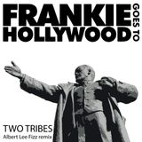 Frankie Goes To Hollywood - Two Tribes [Albert Lee Fizz Remix]
