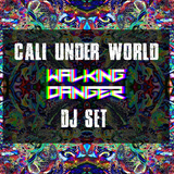 Walking Danger - CALI UNDER WORLD (DJ SET)  08.04.17
