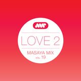 Love 2 (Masaya Mix Vol.19)