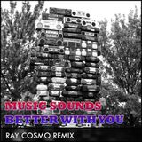 Music Sounds Better With You - Stardust - REMIX by Ray Cosmo (Nice Therapy)