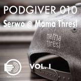 PODGIVER_010 Serwo @ Mama Thresl LoungeMix VOL. 1 / 08.12.17