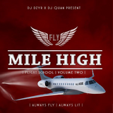 MILE HIGH | FLIGHT SCHOOL | VOL 2 mixed by DJ DZYR & DJ QUAN | hosted by MC STK