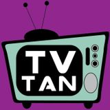 TV Tan 0093: Your Face Is a Maserati
