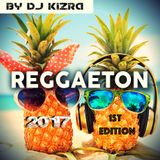 Reggaeton Hits 2017 1st Edition By DJ Kizra
