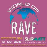 Slipmatt - World Of Rave #124