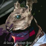 de Lacey's Andean Beat Mixtape