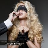 Tsunami & Dreamlogic - Lustful Foreplay