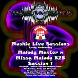 melody master n missy melody b2b live mushie session