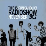 this is FUNKAHOLIC! RADIOSHOW november 2017