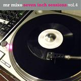 mr. mixo  seven inch sessions vol. 4